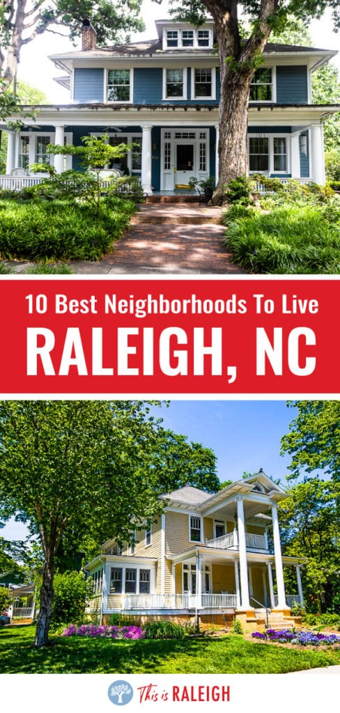 Thinking about living in Raleigh? Here are the top 10 Raleigh neighborhoods near downtown that are great for families, young professionals and singles. If you're serious about moving to Raleigh North Carolina, check out these 10 places inside the beltline.