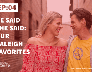 Raleigh favorites podcast
